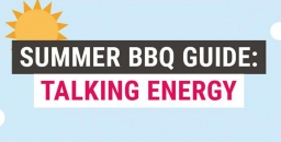 Talking Energy, a Summer Barbeque Guide